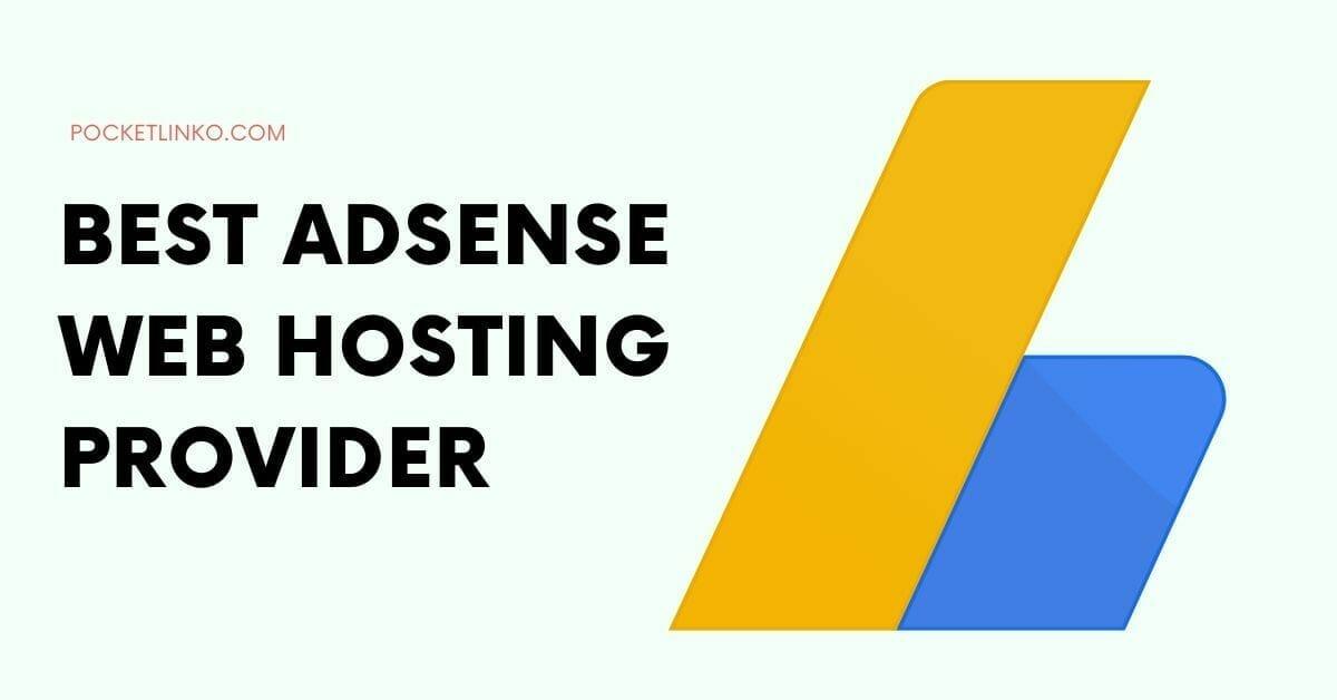 Best Web Hosting For Google Adsense Websites