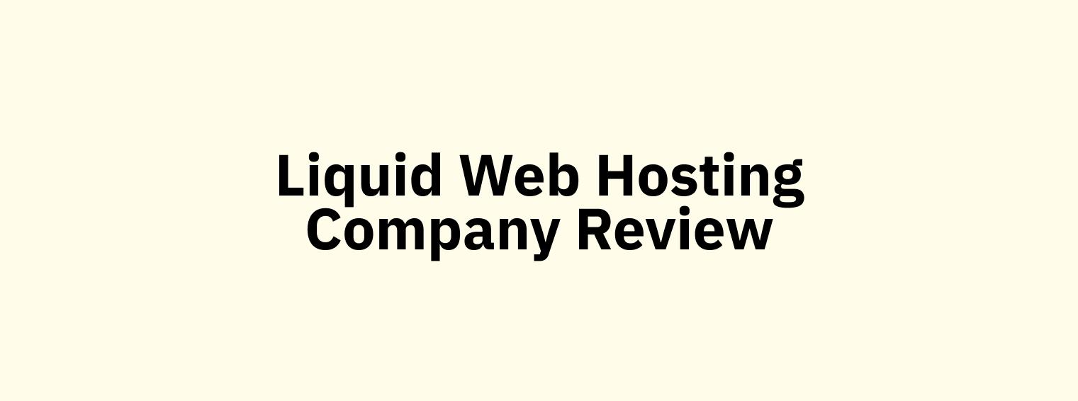 liquid-web-hosting-company-review.