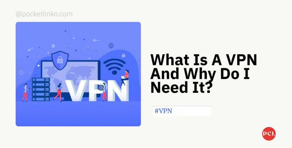 What Is A VPN And Why Do I Need It